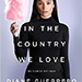 In the Country We Love: My Family Divided by Diane Guerrero
